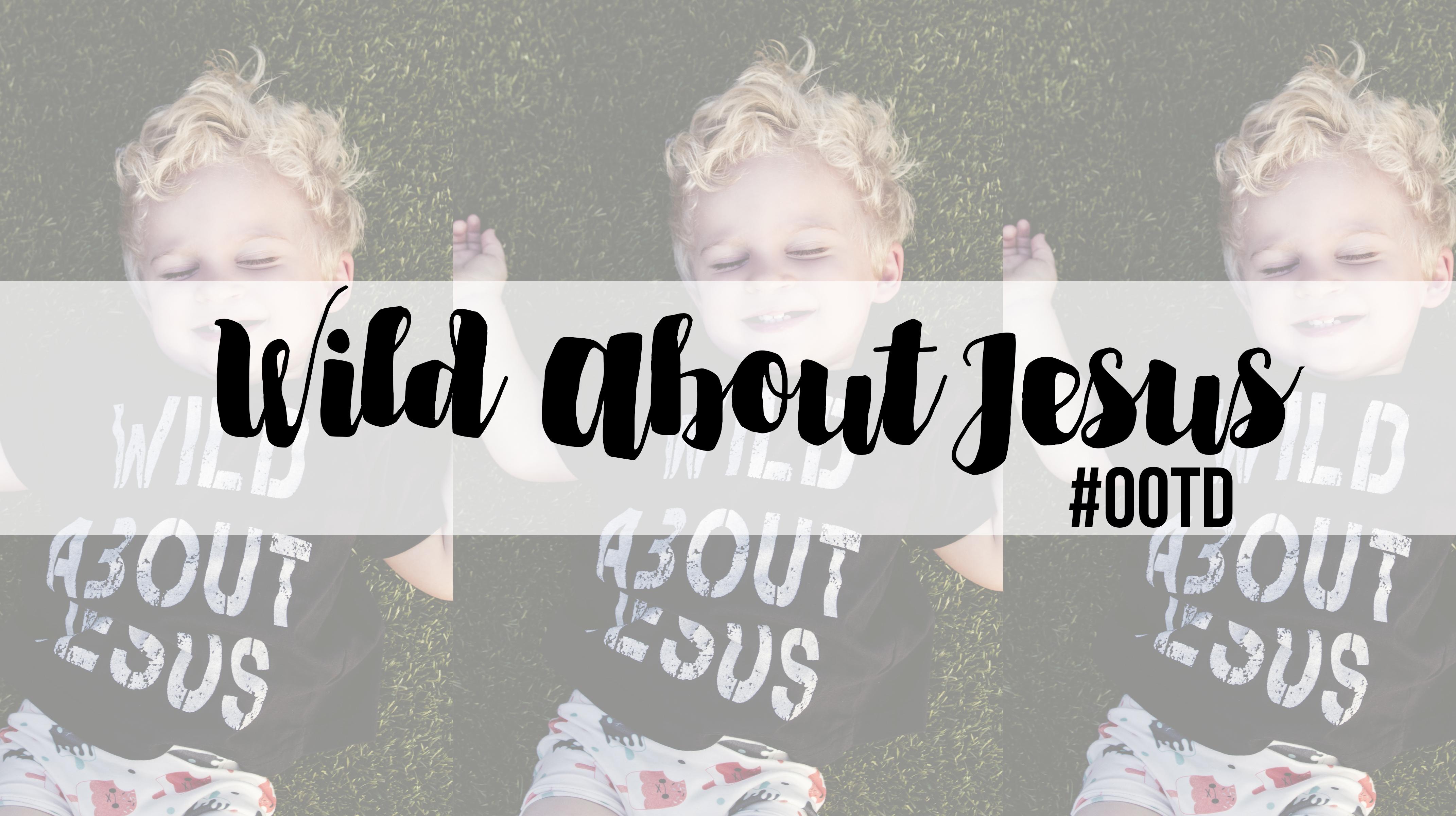 Wild About Jesus