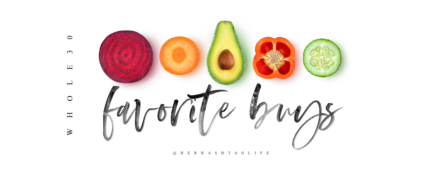 favorite buys - whole30 products by her hashtag life