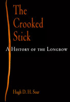The Crooked Stick - A History of the Longbow