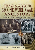 Tracing Your Second World War Ancestors - A Guide for Family Historians