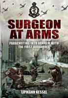 Surgeon at Arms - Parachuting into Arnhem with the First Airbornes