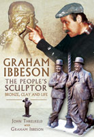 Graham Ibbeson The People's Sculptor - Bronze, Clay and Life