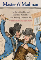 Master and Madman - The Surprising Rise and Disastrous Fall of the Hon Anthony Lockwood RN