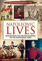 Napoleonic Lives - Researching the British Soldiers of the Napoleonic Wars