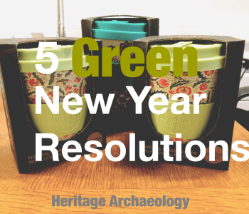 5 Green New Year Resolutions at Heritage Archaeology