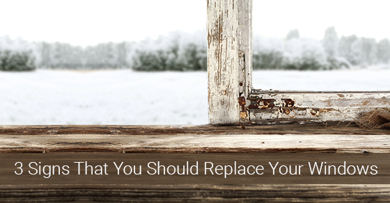 3 Signs That You Should Replace Your Windows