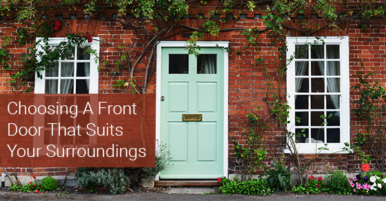 Choosing A Front Door That Suits Your Surroundings
