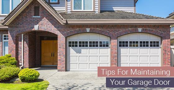 Tips For Maintaining Your Garage Door