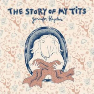 The Story of My Tits - Cover by Jennifer Hayden