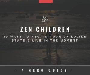 Hero Blog Post Zen Children Regain Childlike State Mindfulness