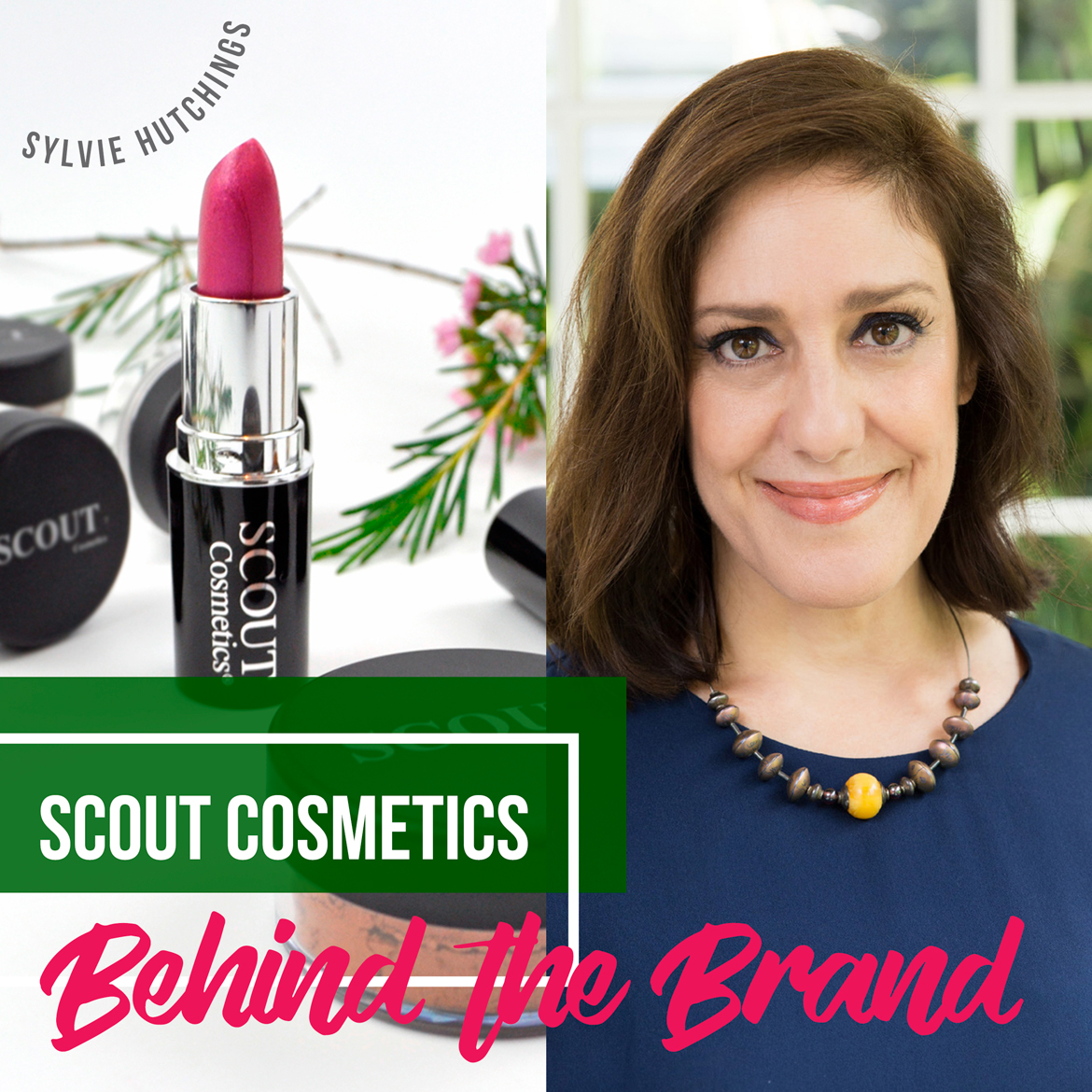 Scout Cosmetics Sylvie Hutchings