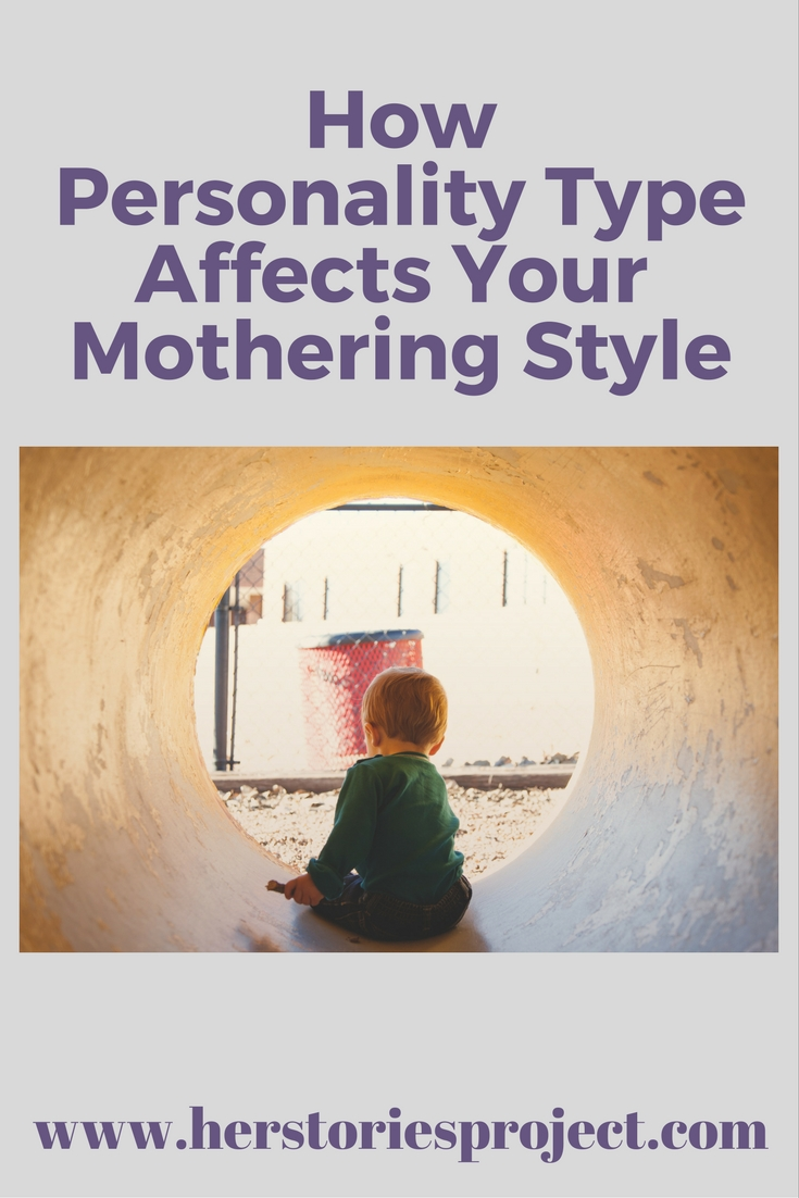 How Personality Type Affects Your Mothering Style - The