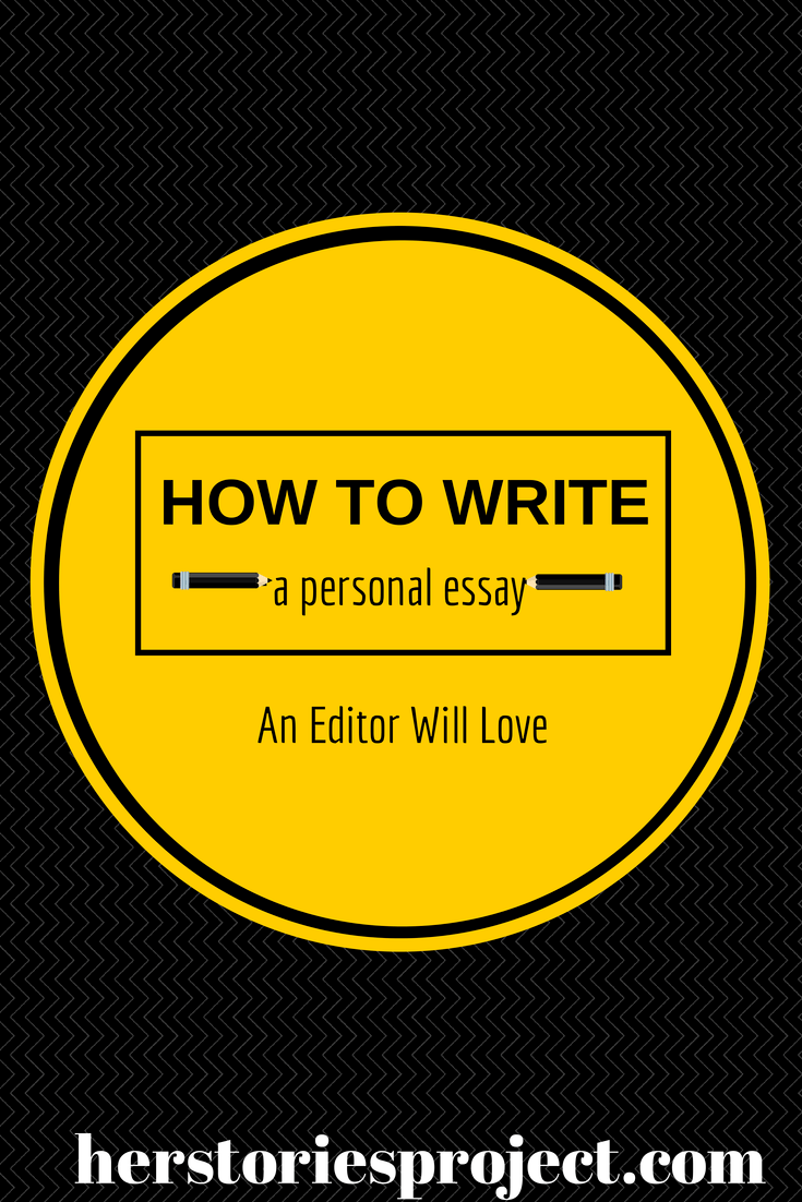 how to write a personal essay that will dazzle an editor the  how to write a personal essay