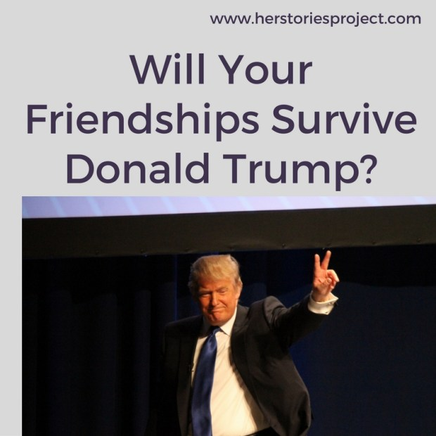 lose friends over Trump