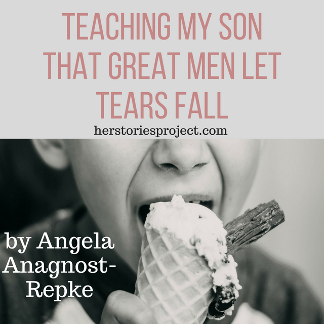 Teaching My Son That Great Men Let Tears Fall