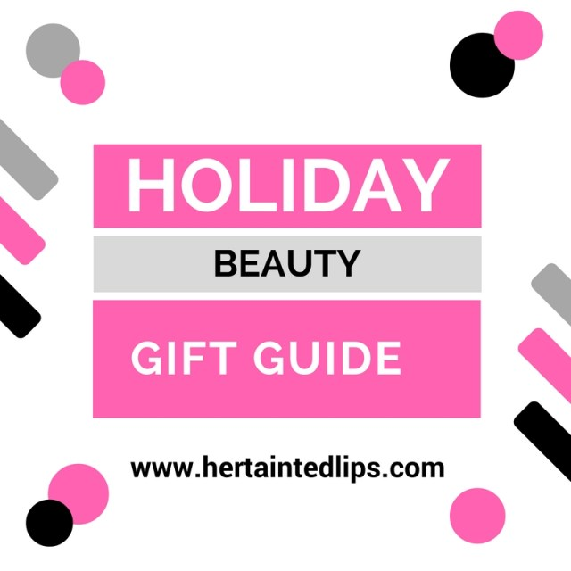 Holiday gift guide for her beauty