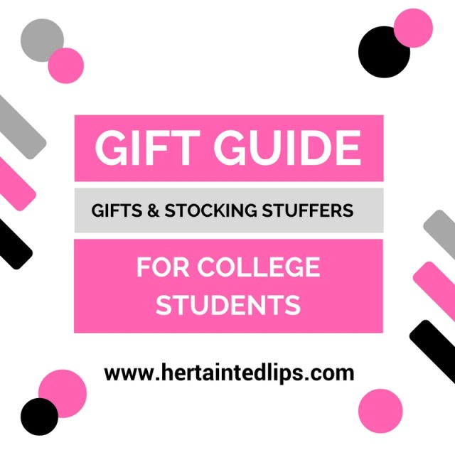 Gift Guide Gift Ideas For College Students Her Tainted Lips