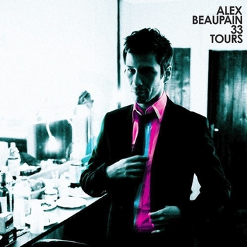 alex beaupain 33 tours