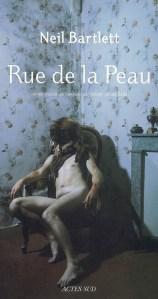 Rue de la peau Neil Bartlett Actes Sud
