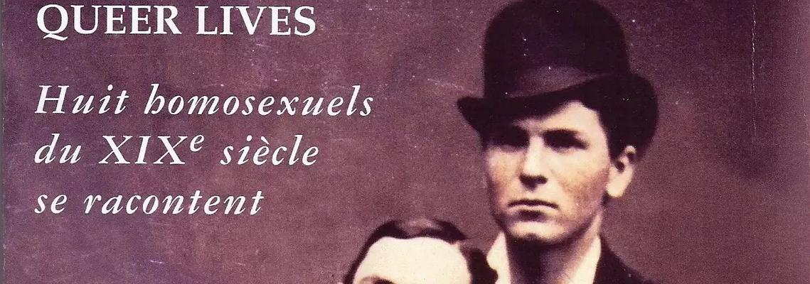 bougres de vies queer lives huit homosexuels du XIXe siecle se racontent editions eros onyx