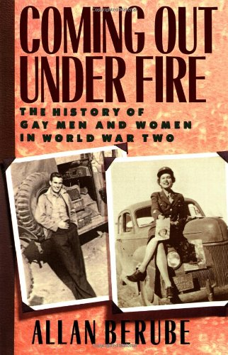 lesbiennes coming out under fire the history of gay men and women in world war two allan berube heteroclite mai 2014