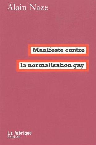 alain naze manifeste contre la normalisation gay éditions la fabrique