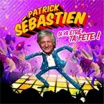 Patrick Sébastien ça va être ta fête