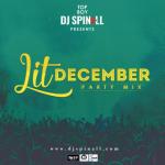 DJ Spinall - Lit December (Party Mix)