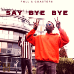 Roll and Coasters: Say Bye Bye