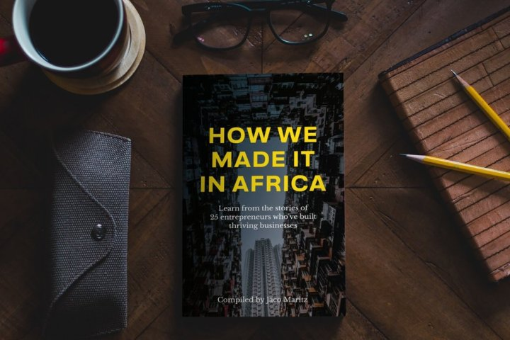 How We Made It in Africa: The Book (compiled by Jaco Maritz)