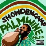 Show Dem Camp - Palm Wine Music, Vol. 1