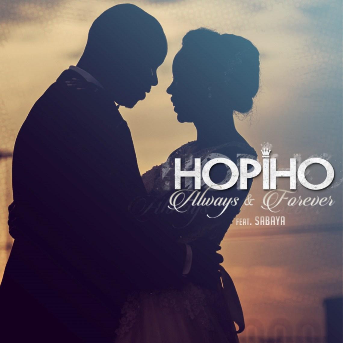 Hopiho - Always & Forever (feat. Sabaya)