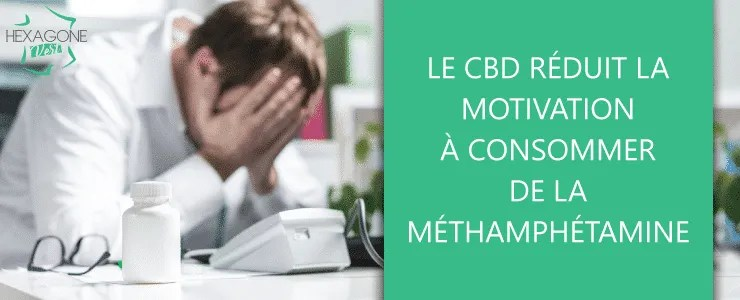 Le CBD réduit la motivation à consommer de la méthamphétamine