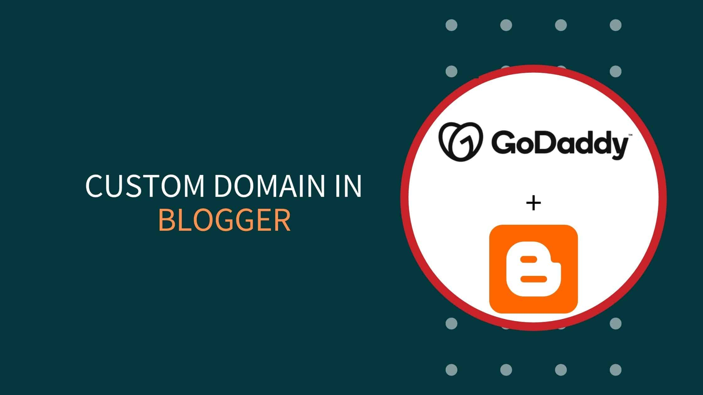 Step By Step Guide Integrate Custom Domain To Blogger
