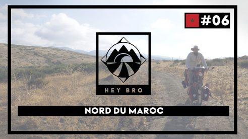 Episode - #6 - Nord du Maroc