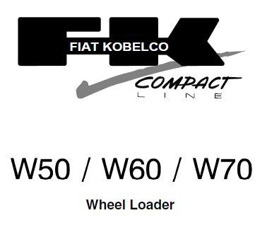 FIAT KOBELCO SERVICE W50 W60 W70 SHOP MANUAL WHEEL LOADER