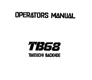 Takeuchi TB68 Backhoe Owners Operators Manual
