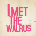 I Met the Walrus