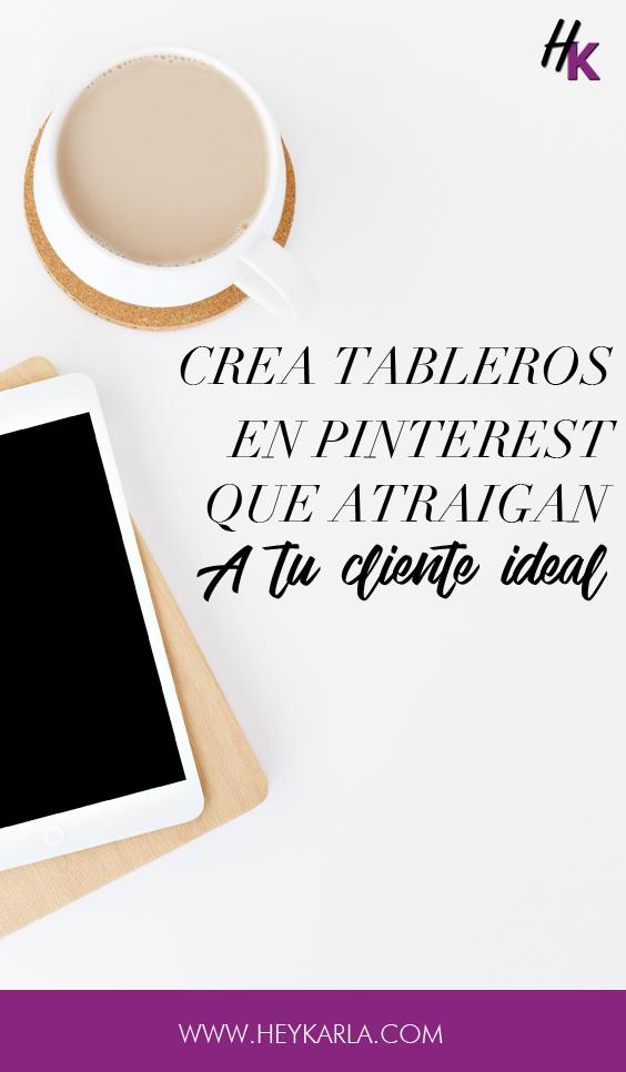 Como crear tableros en Pinterest que atraigan a tu cliente ideal #clienteIdeal #Contenido #Pinterest