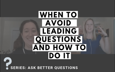 When to Avoid Leading Questions and How To Do It