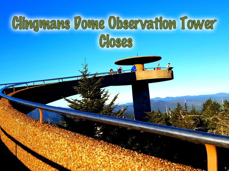 Clingmans Dome tower closes