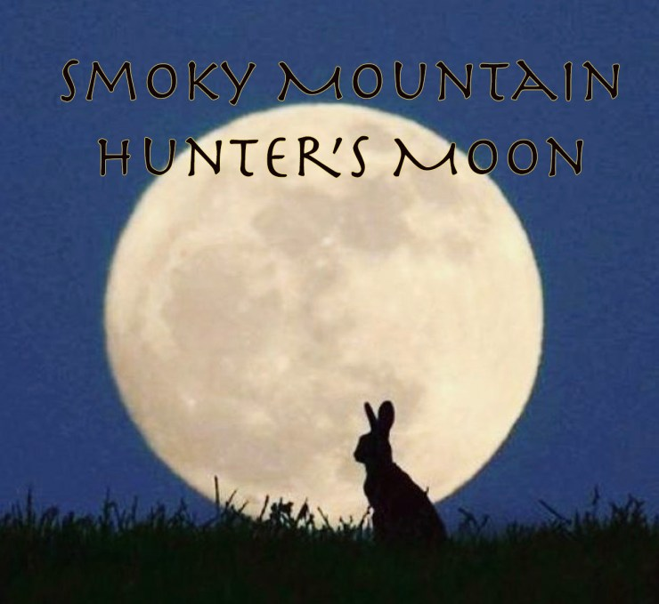 Smoky Mountain Hunter's Moon is on the rise!