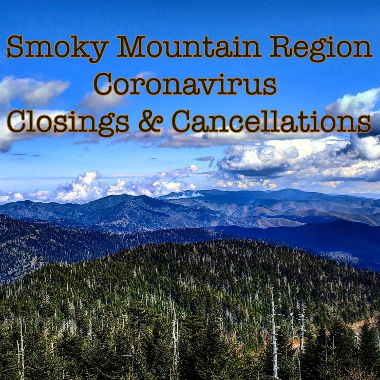 Smoky Mountain region coronavirus closings and cancellations.