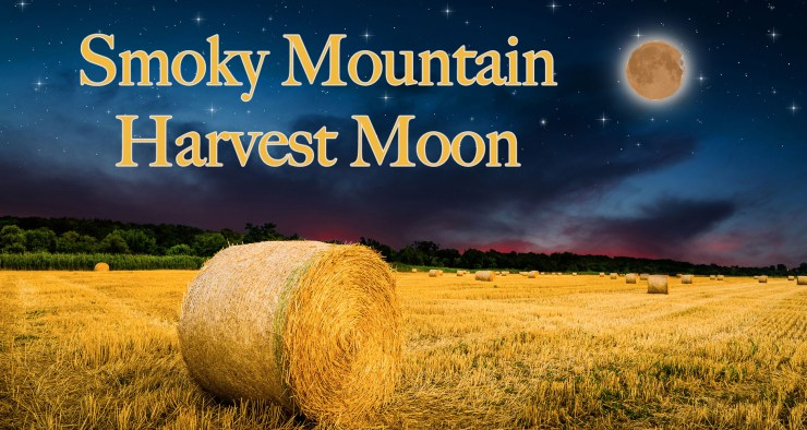 Smoky Mountain Harvest Moon is on the rise!