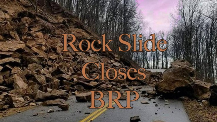Rock slide closes section of Blue Ridge Parkway.