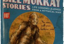 The Bill Murray Stories: Life Lessons from a Mythical Man