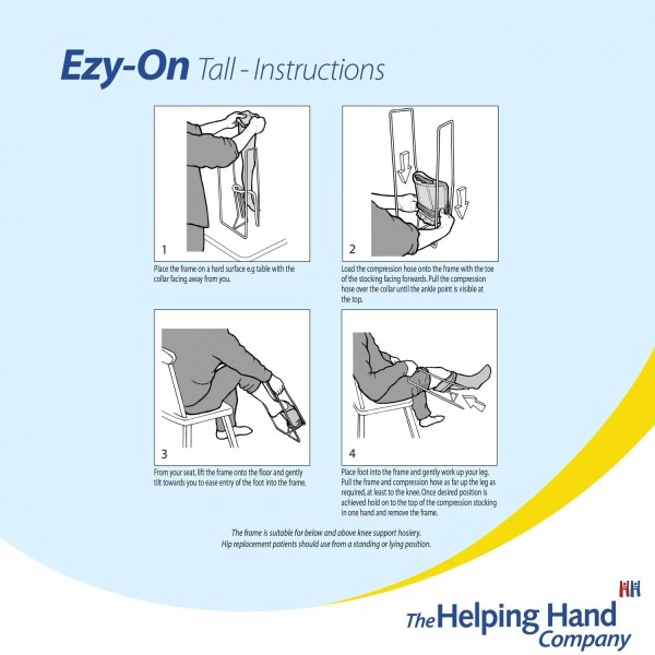 Helping Hand Ezy-On Tall Compression frame. Apply tight compression stockings with this robust wire frame. Wide opening so you can easily slip your foot in. Extra long non-slip handles to reduce bending and stretching. Frustration free dressing. Suitable for below and above the knee support hosiery.