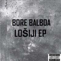 Bore Balboa - Lošiji EP [Album]