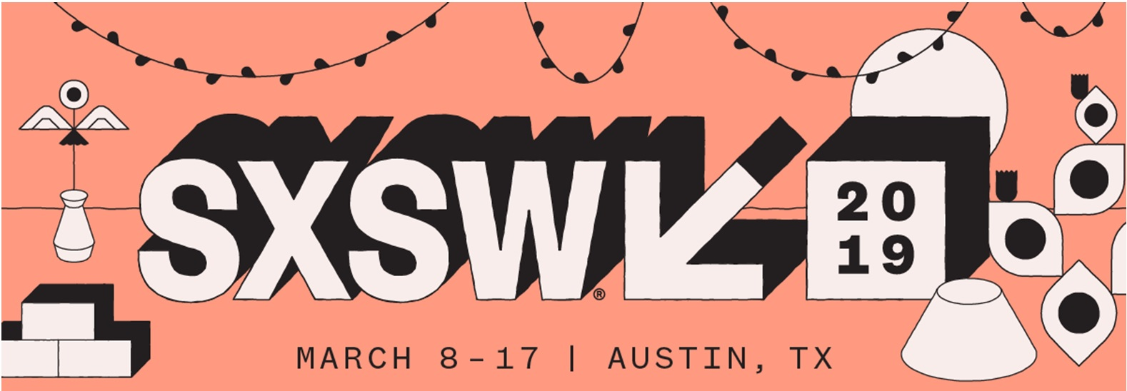 SXSW 2019 Update: Day-By-Day Highlights For Attendees to