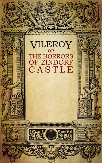 Vileroy; or, the Horrors of Zindorf Castle